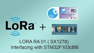 LoRa Module Ra-01 ( SX1278 ) interfacing with STM32