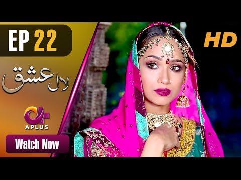 Laal Ishq - Episode 22 - Aplus Dramas - Pakistani Drama