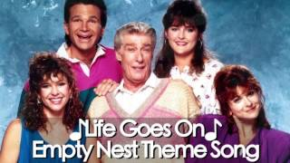 Empty Nest || Life Goes On {Theme Song}