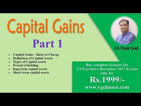 CS Executive Tax - Capital Gains (AY 17-18) by CA Vivek Goel for Dec 2017 exams