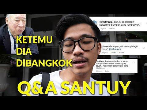 Q&A SANTUY DI BANGKOK // KETEMU KAKEK SUGIONO