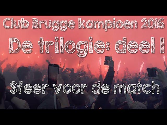Club Brugge kampioen 2016 - Ep 6: sfeer voor de match (1/3)