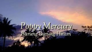 Lirik lagu burung burung hitam poppy mercury