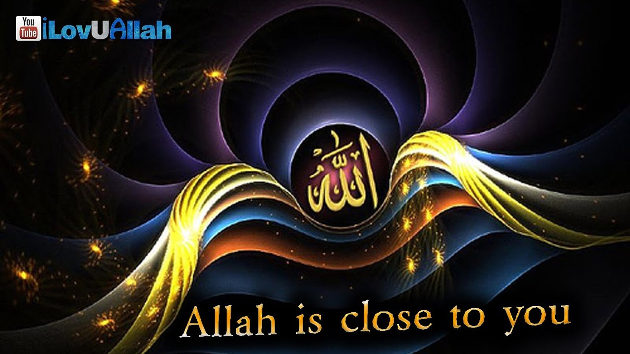 Allah Is Close To You HD