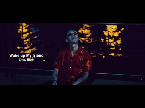 Xmas Eileen - Wake up My friend | Official Music Video