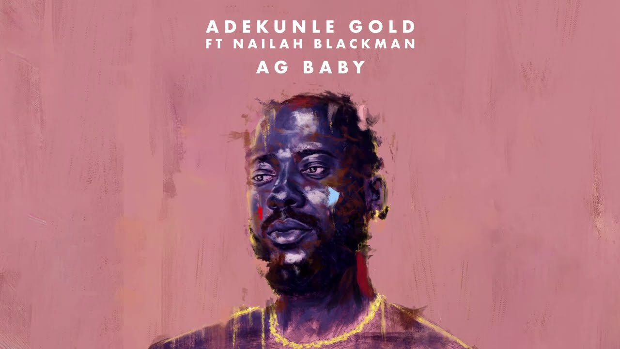 Adekunle Gold feat Nailah Blackman - AG Baby (Official Audio)