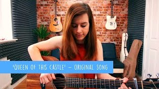 'Queen Of This Castle' - Original Song by Emma McGann - 10 Songs Challenge