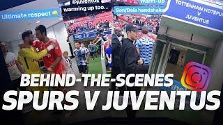 BEHIND-THE-SCENES: Spurs 2-0 Juventus