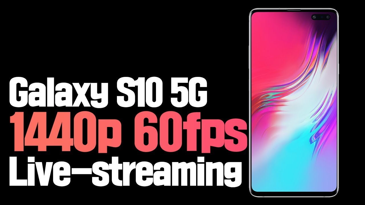 Galaxy S10 5G 1440p/60fps High Quality [Live-streaming for Today]