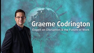 Introduction to Graeme Codrington - Futurist, Expert on Disruption, Online Presenter