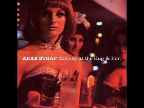 arab strap the week never starts around here