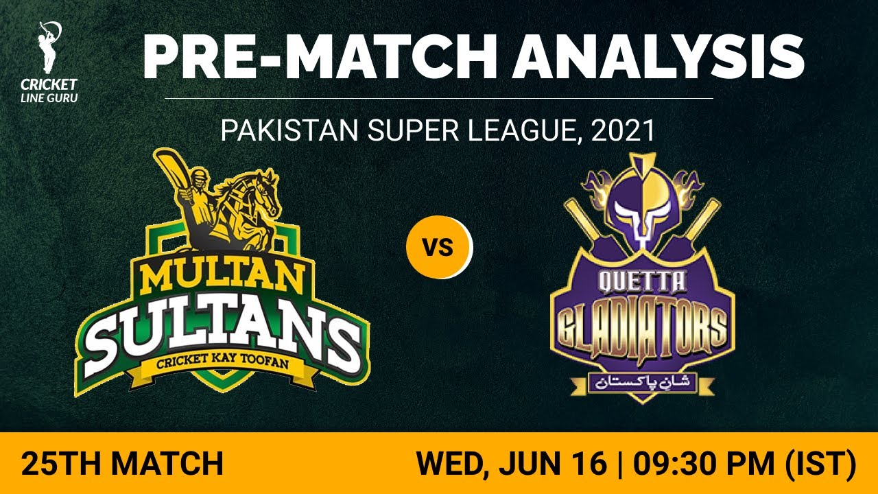 25th Match PSL2021: Multan Sultans vs Quetta Gladiators   Who will win? Match Analysis & Playing XI