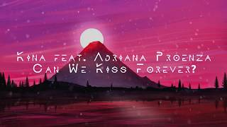 Baixar /РУССКИЙ ПКРЕВОД/ Kina — Can We Kiss Forever? (feat Adriana Proenza)