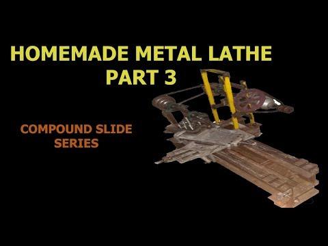 HOMEMADE LATHE PART 3 (COMPOUND SLIDE)   TORNO HECHO EN CASA 3 PARTE (DIAPOSITIVA COMPUESTA)