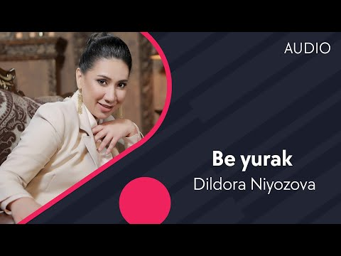 Dildora Niyozova - Be Yurak   Дилдора Ниёзова - Бе юрак (music Version)