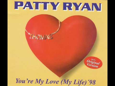 Patty Ryan Youre My Love Youre My Life Youtube