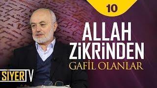Allah Zikrinden Gafil Olanlar | Şerafeddin Kalay (10. Ders)