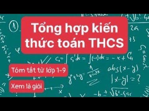 TỔNG HỢP TOÁN HỌC THCS TỪ LỚP 6 ĐẾN LỚP 9 ( Lấy lại gốc toán )