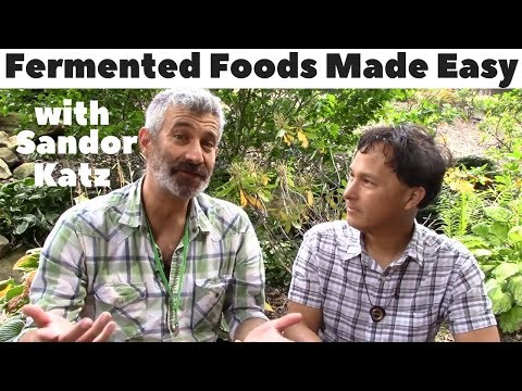 Fermented Foods Made Easy with Fermentation Expert Sandor Katz