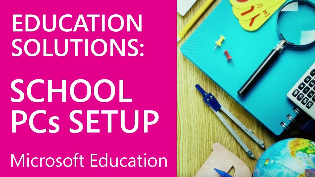 microsoft education use the set up school pcs app youtube