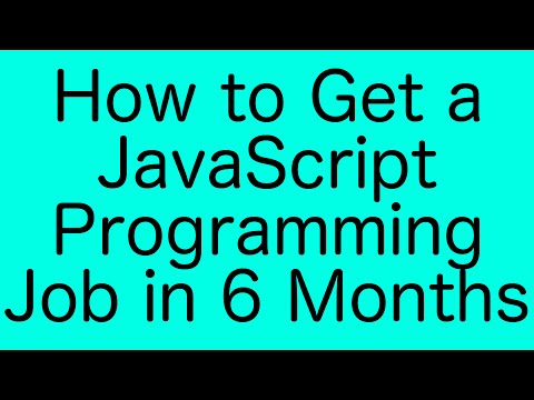 How to Become a Programmer/Get a Programming Job in 6 Months (JavaScript) - You can do it too!