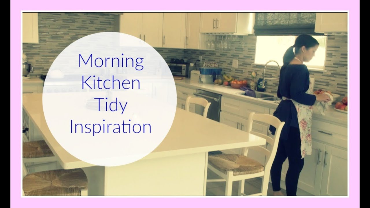 Kitchen Tidy Morning Kitchen Tidy Youtube