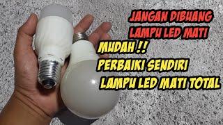 CARA SERVIS LAMPU LED MATI - Jangan buang Lampu LED Rusak