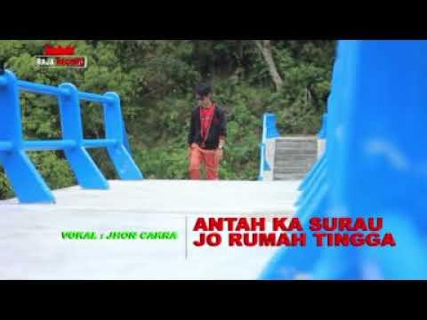 """JHON CAKRA """"ANTAH KA SURAU JO RUMAH TINGGA"""""""