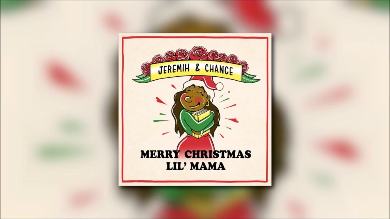 Merry Christmas Lil Mama 2.Chance The Rapper Jeremih Stranger At The Table Merry Christmas Lil Mama