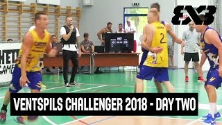 FIBA 3x3 Ghetto Basket Ventspils Challenger 2018 - Day Two - Re-Live - Ventspils, Latvia