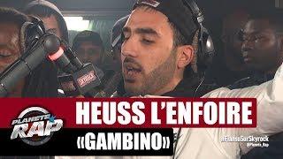 "Heuss L'enfoiré ""Gambino"" #PlanèteRap"
