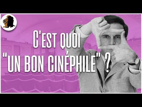 3 - C'est quoi être « un bon cinéphile » ?