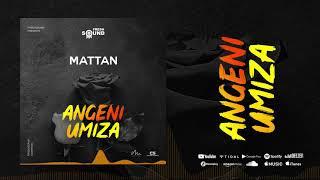 Mattan - Angeniumiza (official Visualizer)