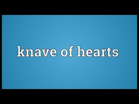 Knave of hearts Meaning