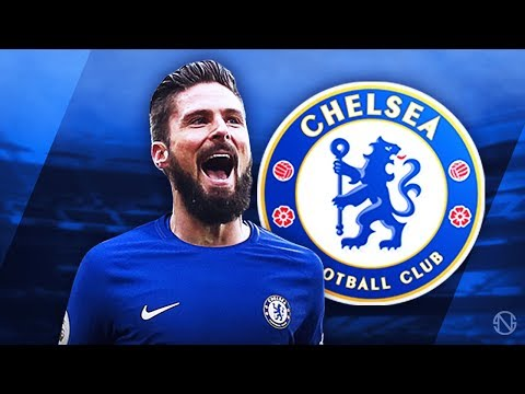 OLIVIER GIROUD - Welcome to Chelsea - Deadly Goals, Skills & Assists - 2017/2018 (HD)