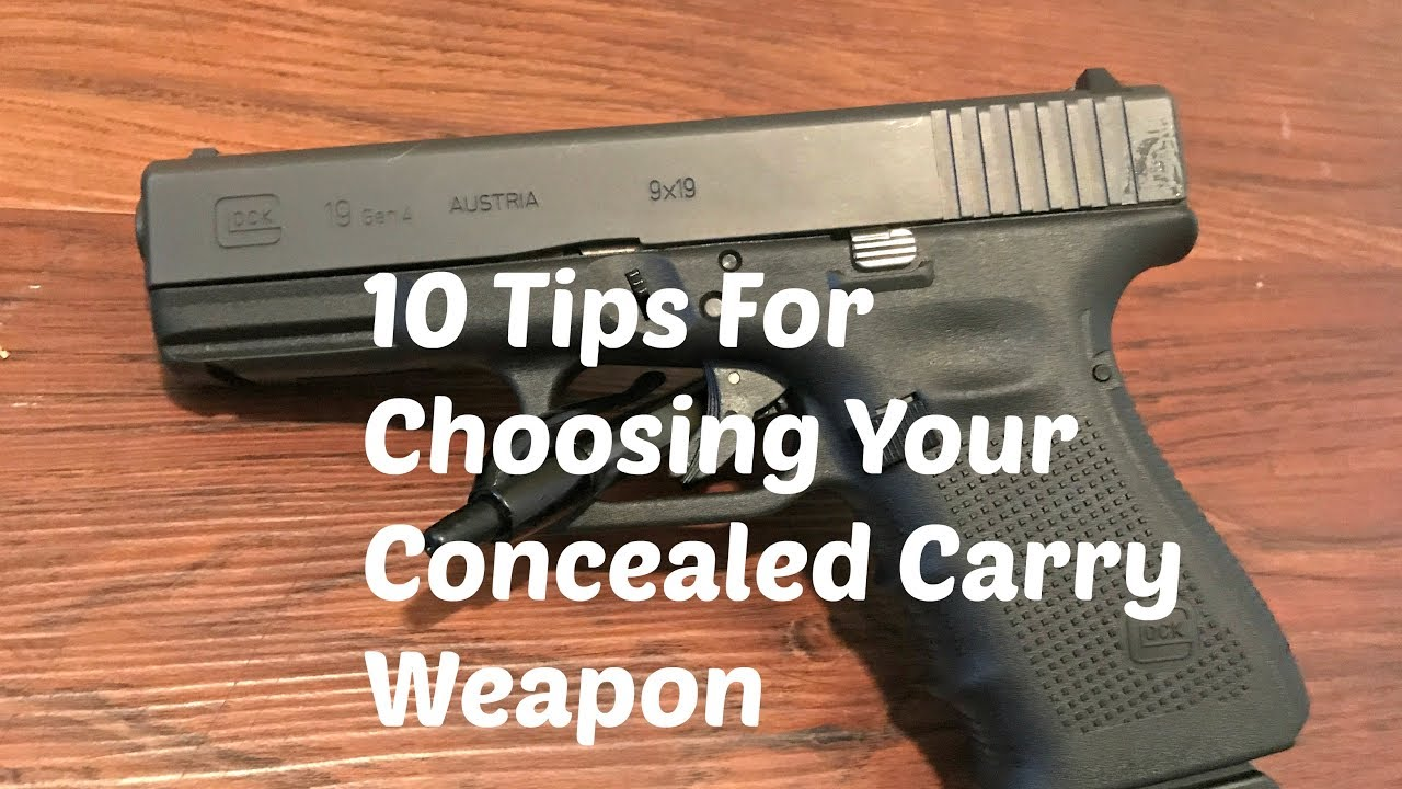 10 Tips For Choosing Your Concealed Carry Weapon