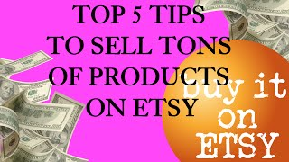 How to sell on Etsy Top 5 Tips for Selling TONS OF PRODUCTS on Etsy and Amazon