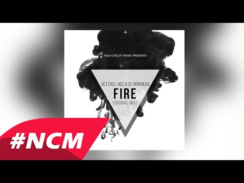 Dj Norihega ft Getzael Hdz - Fire (Original Mix)