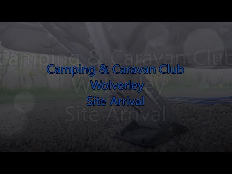 Worcestershire - Wolverley C&CC Site Arrival
