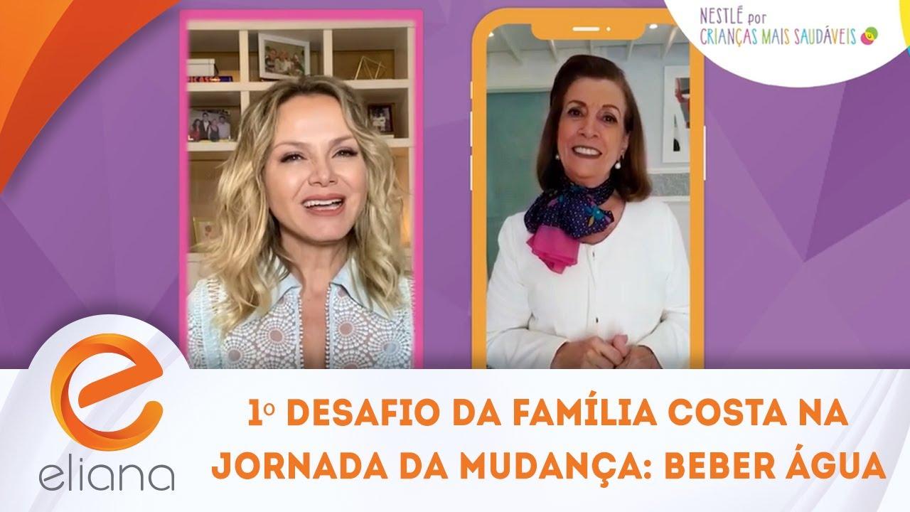 1º Desafio da família Costa na Jornada da Mudança: Beber água | Programa Eliana