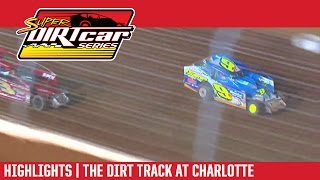 Charlotte Motor Speedway Super DIRTcar Series Highlights