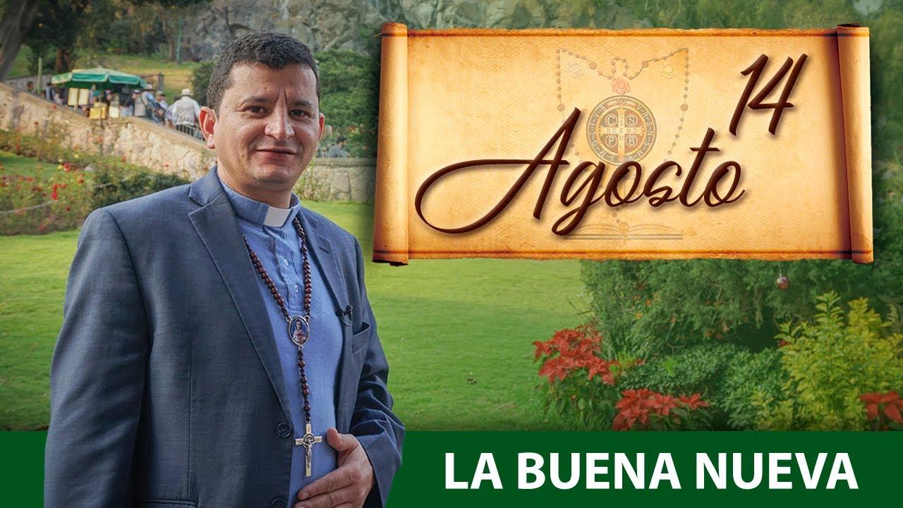 Viernes 14 de Agosto (La Buena Nueva) - Padre Bernardo Moncada