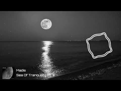 Madis - Sea Of Tranquility, Pt. 3