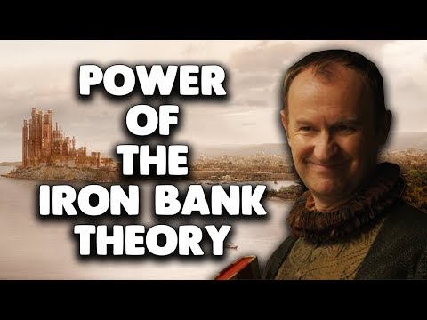 The Power of the Iron Bank Theory ! Game of Thrones Season 8 Theory!