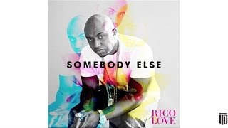 Rico Love - Somebody Else (Audio)