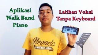 Aplikasi Bermanfaat untuk Latihan Vokal - Walk Band - Piano