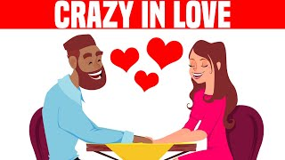 The Crazy Things People Do For Love