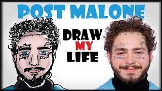 Draw My Life : Post Malone