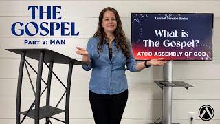 Sunday Service: April 25, 2021. THE GOSPEL Sermon Series. Part 3: Man