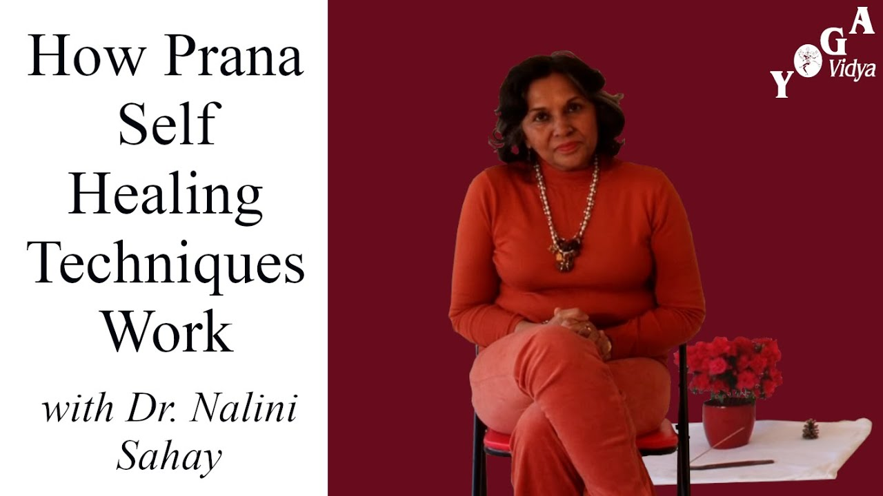 Prana Self Healing Techniques - how they work - with Dr  Nalini